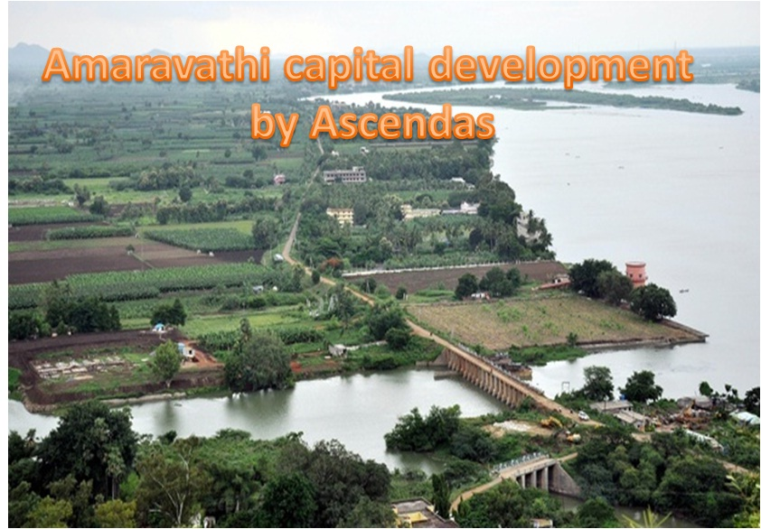 Amaravathi capital Development by Singapore company Ascendas